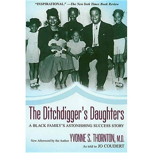 The Ditchdigger's Daughter - by  Yvonne S Thornton (Paperback) - image 1 of 1