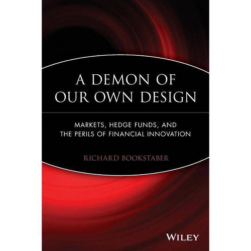 Demon of Our Own Design P - by Richard Bookstaber (Paperback)