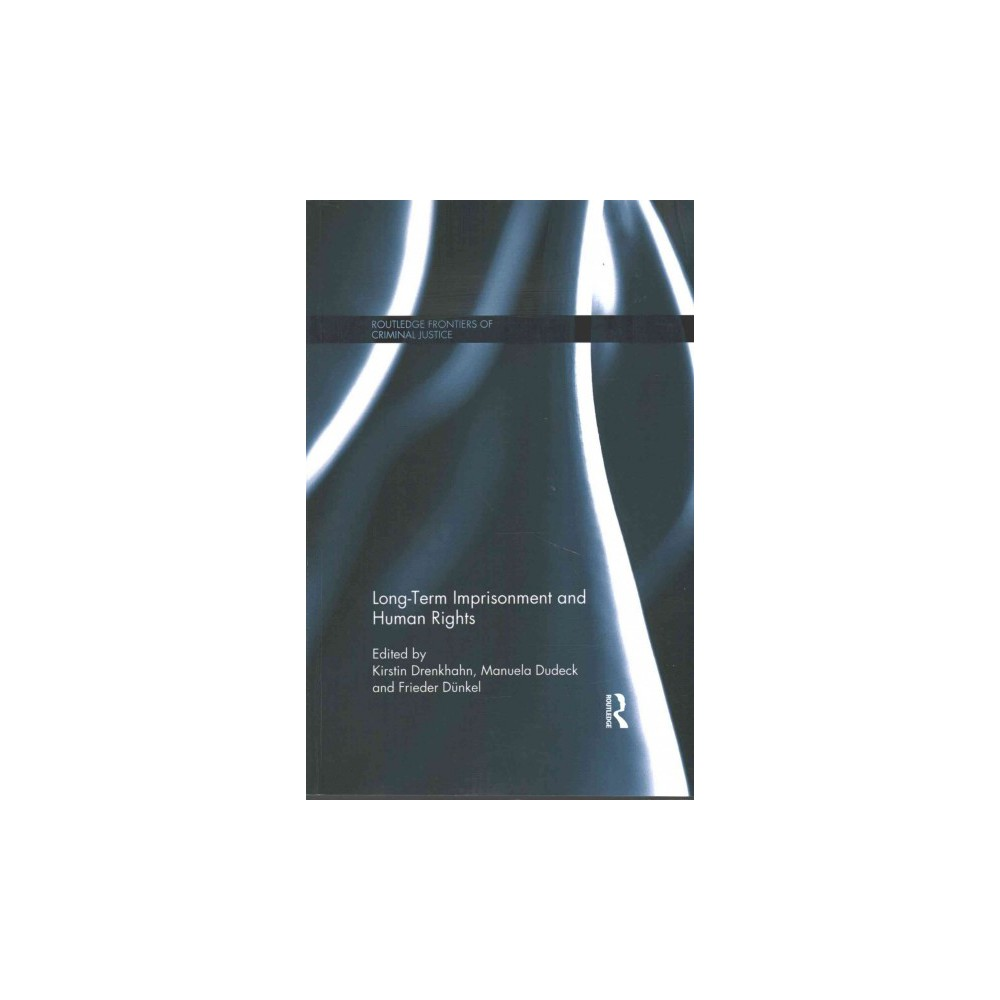 Long-Term Imprisonment and Human Rights (Paperback)