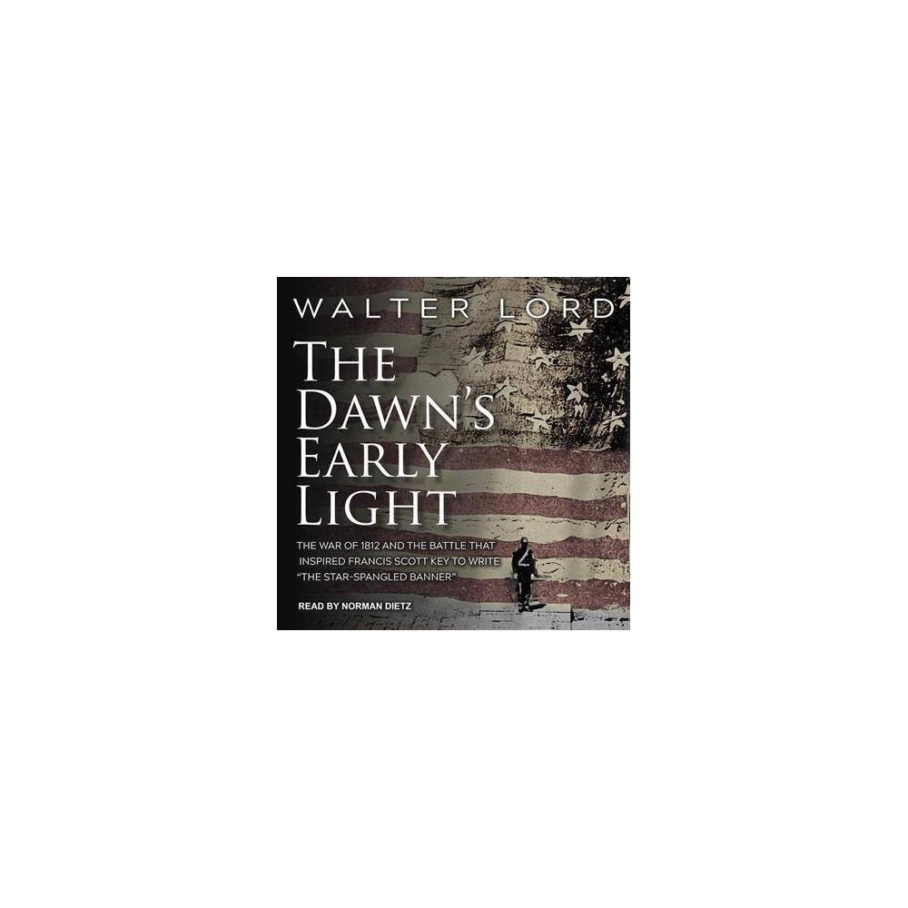 Dawn's Early Light - Unabridged by Walter Lord (CD/Spoken Word)