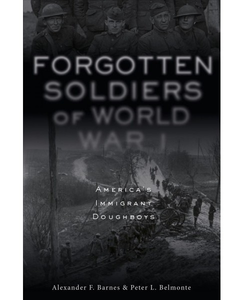 Forgotten Soldiers of World War I : America's Immigrant Doughboys -  (Hardcover) - image 1 of 1