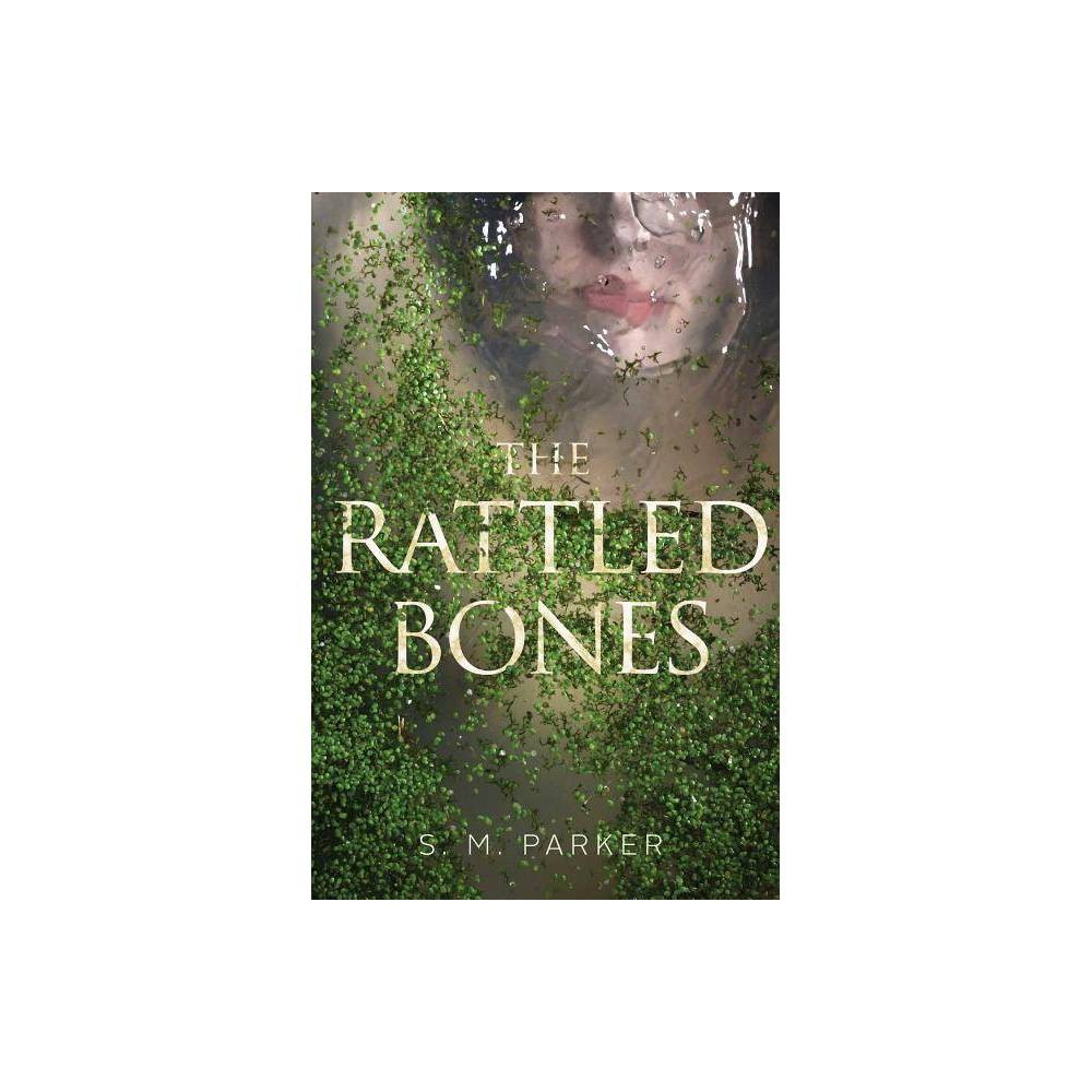 ISBN 9781481482042 product image for The Rattled Bones - by S M Parker (Hardcover) | upcitemdb.com