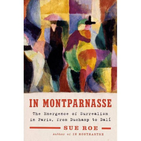 In Montparnasse - by  Sue Roe (Hardcover) - image 1 of 1