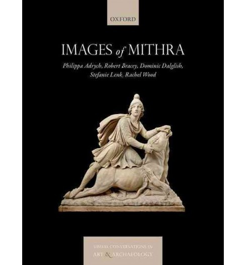 Images of Mithra (Hardcover) (Philippa Adrych & Robert Bracey & Dominic Dalglish & Stefanie Lenk & - image 1 of 1