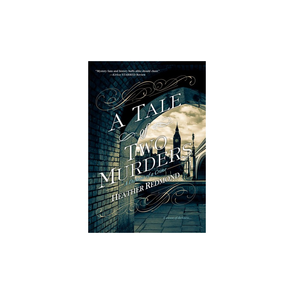Tale of Two Murders - (Dickens of a Crime) by Heather Redmond (Hardcover)