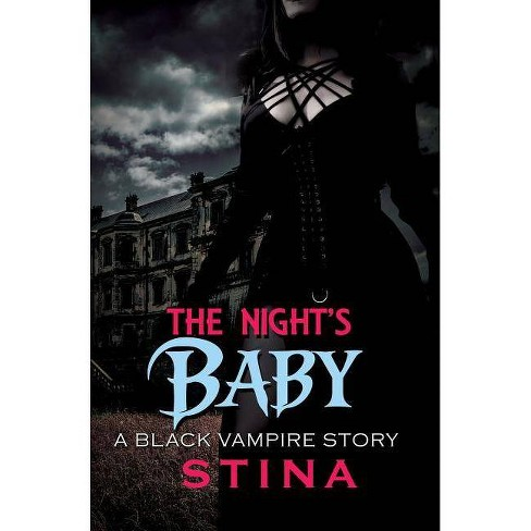 The Night's Baby - by  Stina (Paperback) - image 1 of 1