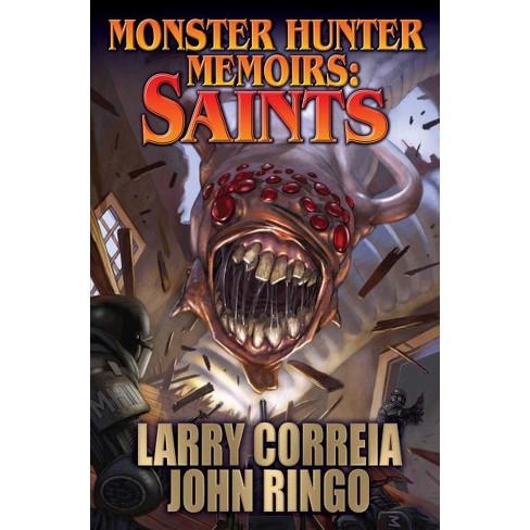 Saints Monster Hunter Memoirs By Larry Correia John Ringo