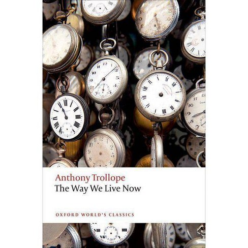 The Way We Live Now - 2 Edition by  Anthony Trollope (Paperback) - image 1 of 1