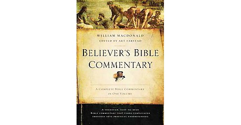 Believer's Bible Commentary (Special) (Hardcover) (William MacDonald) - image 1 of 1