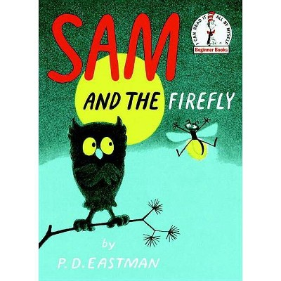 Sam and the Firefly - (Beginner Books(r)) by  P D Eastman (Hardcover)