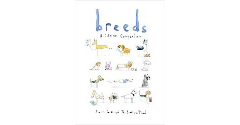 Breeds : A Canine Compendium (Hardcover) (Fenella Smith) - image 1 of 1