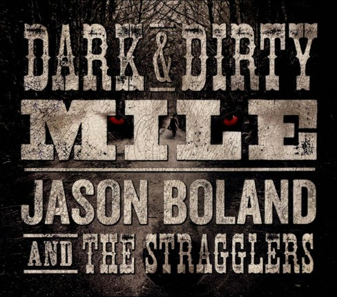 Jason & the boland - Dark & dirty mile (CD) - image 1 of 1