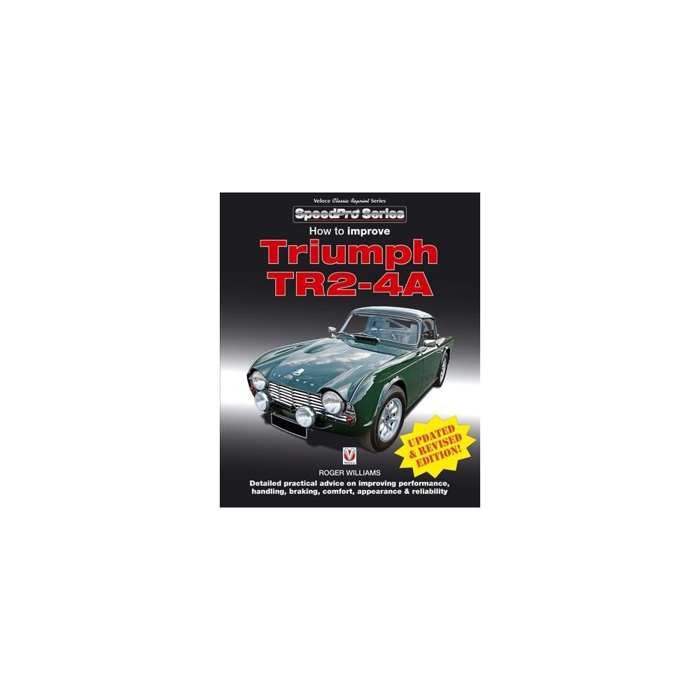 How to Improve Triumph TR2-4A - (Speedpro) by Roger Williams (Paperback)