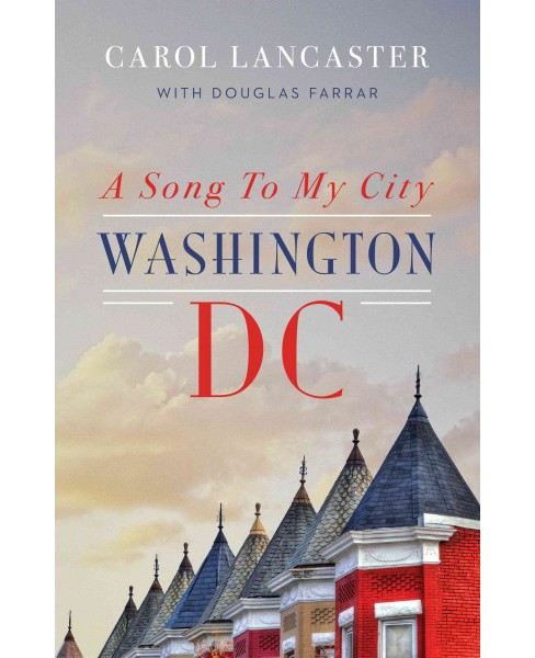 Song to My City : Washington, DC (Hardcover) (Carol Lancaster) - image 1 of 1