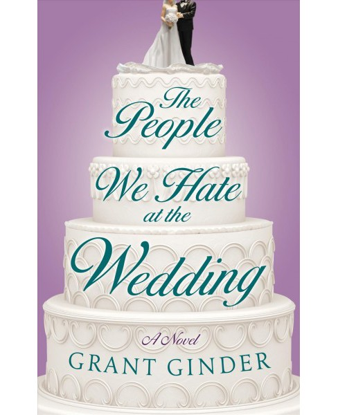 People We Hate at the Wedding -  Large Print by Grant Ginder (Hardcover) - image 1 of 1