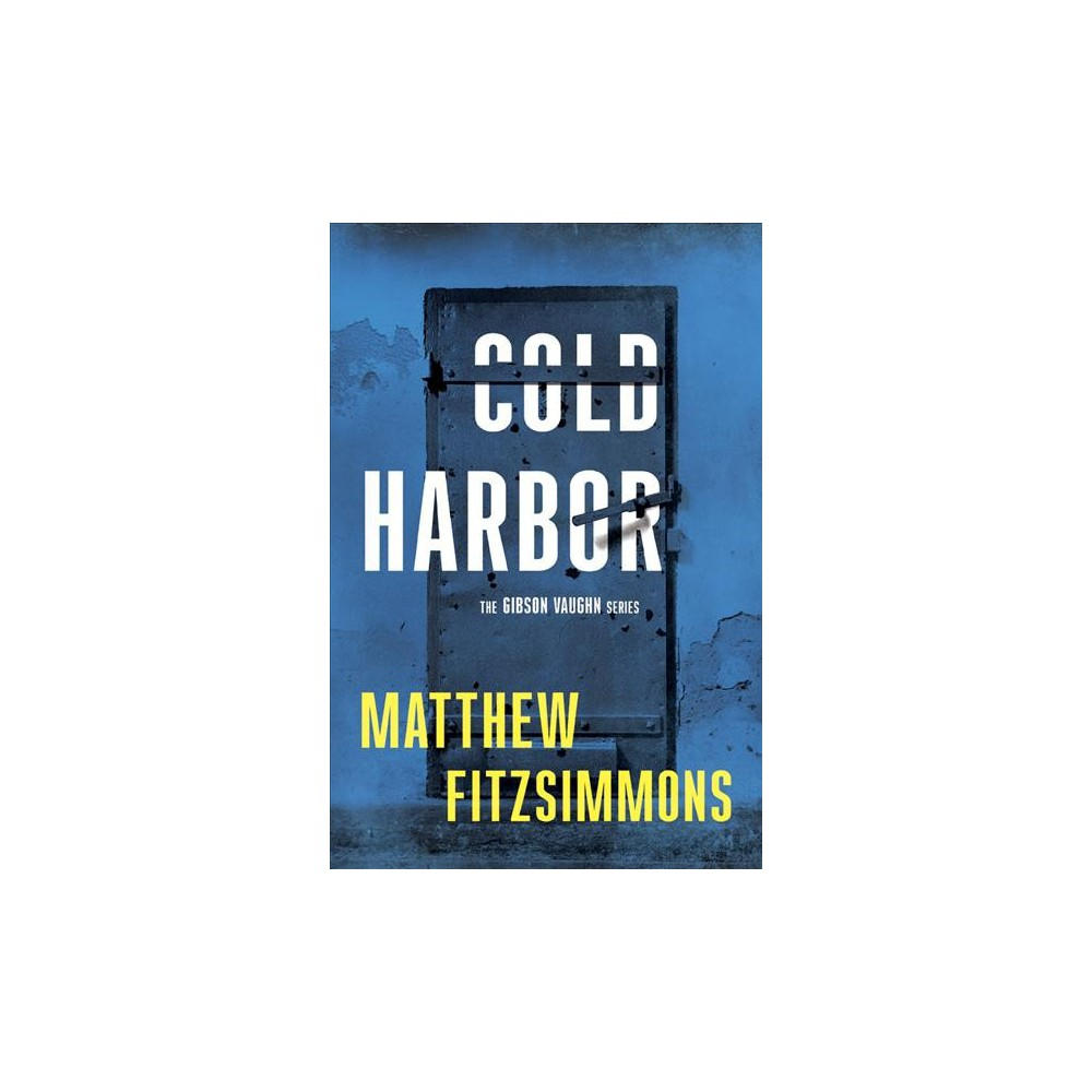 Cold Harbor (Hardcover) (Matthew Fitzsimmons)
