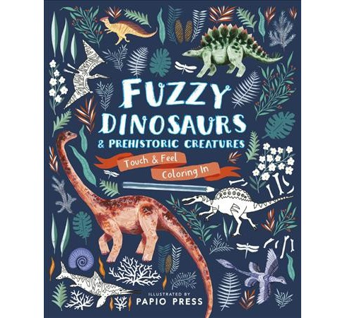 Fuzzy Dinosaurs & Prehistoric Creatures -  (Paperback) - image 1 of 1
