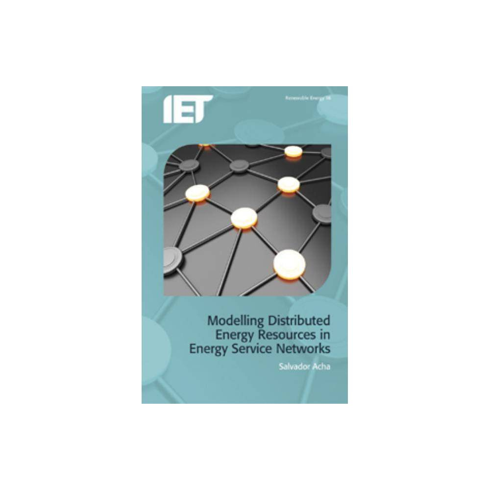Modelling Distributed Energy Resources in Energy Service Networks - (Renewable Energy) (Hardcover)