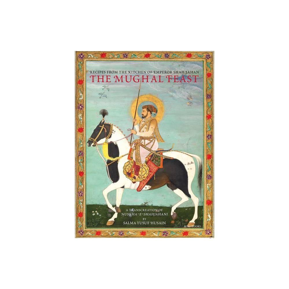 The Mughal Feast By Salma Yusuf Husain Hardcover