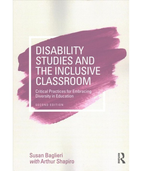 Disability Studies and the Inclusive Classroom : Critical Practices for Embracing Diversity in Education - image 1 of 1