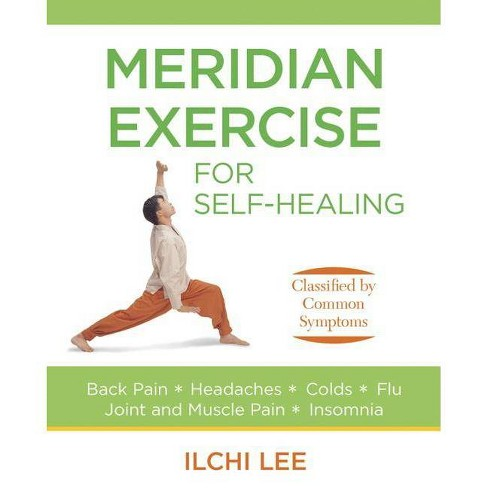 Meridian Exercise for Self-Healing - by  Ilchi Lee (Paperback) - image 1 of 1