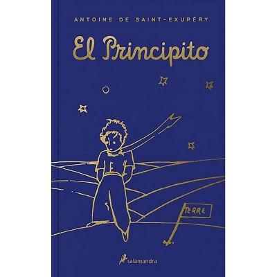 El Principito (Edición Con Estuche) / The Little Prince (Boxed Edition) - by  Antoine De Saint-Exupery (Hardcover)