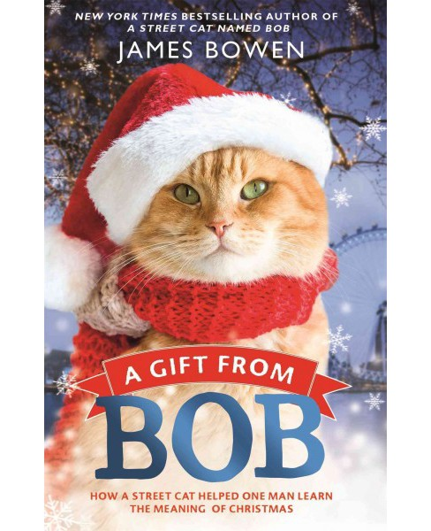 Gift from Bob (Reprint) (Paperback) (James Bowen) - image 1 of 1