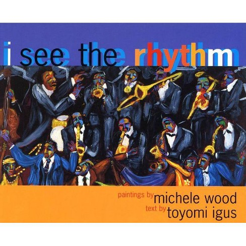 I See the Rhythm - by  Toyomi Igus (Paperback) - image 1 of 1