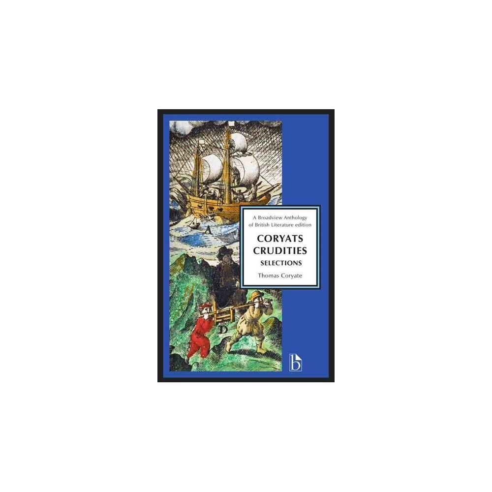 Coryats Crudities : Selections - by Thomas Coryate (Paperback)