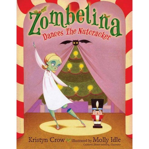 Zombelina Dances the Nutcracker - by  Kristyn Crow (Hardcover) - image 1 of 1