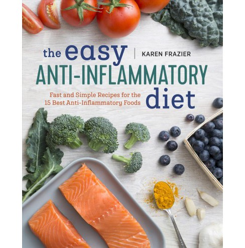 Easy Anti Inflammatory Diet : Fast and Simple Recipes for the 15 Best Anti-Inflammatory Foods - image 1 of 1