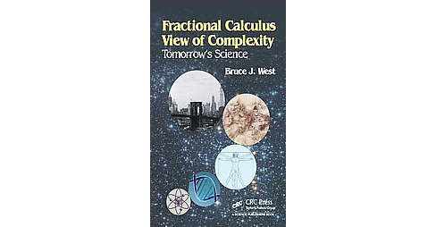 Fractional Calculus View of Complexity : Tomorrow's Science (Hardcover) (Bruce J. West) - image 1 of 1