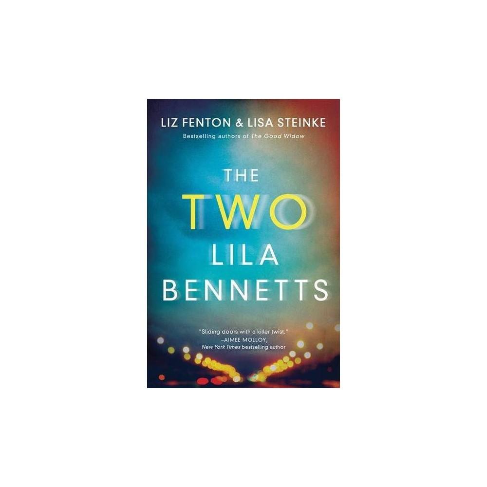 Two Lila Bennetts - by Liz Fenton & Lisa Steinke (Paperback)