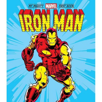 The Iron Man: My Mighty Marvel First Book - (A Mighty Marvel First Book) by  Marvel Entertainment (Board Book)