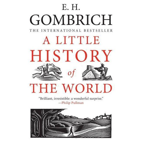 A Little History of the World - (Little Histories) by  E H Gombrich (Paperback) - image 1 of 1