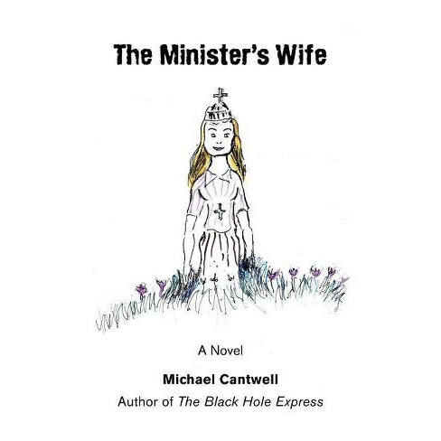 The Minister's Wife - by  Michael Cantwell (Paperback) - image 1 of 1