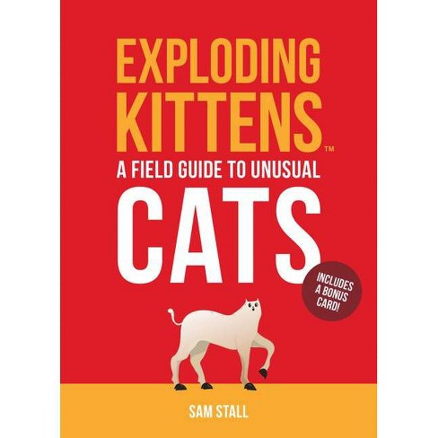 Exploding Kittens A Field Guide To Unusual Cats By Sam Stall Hardcover Target