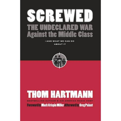 Screwed - by  Thom Hartmann (Hardcover) - image 1 of 1