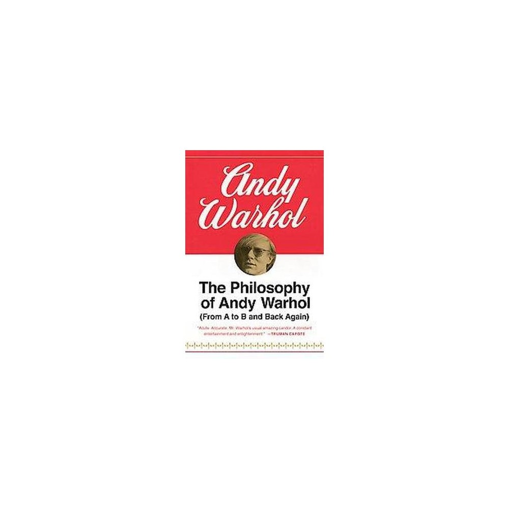 Philosophy of Andy Warhol : (From A to B and Back Again) (Paperback)