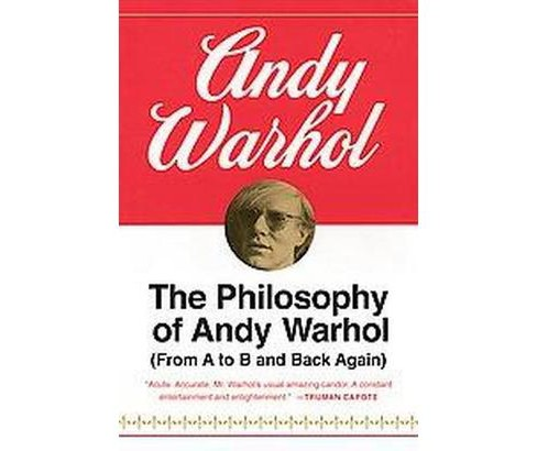 Philosophy of Andy Warhol : (From A to B and Back Again) (Paperback) - image 1 of 1