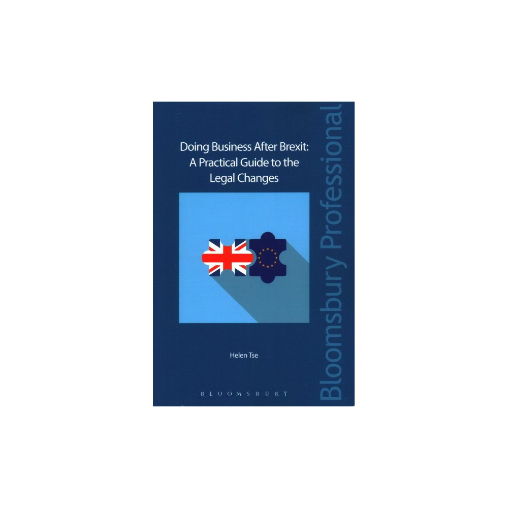 Doing Business After Brexit : A Practical Guide to the Legal Changes (Paperback) (Helen Tse)