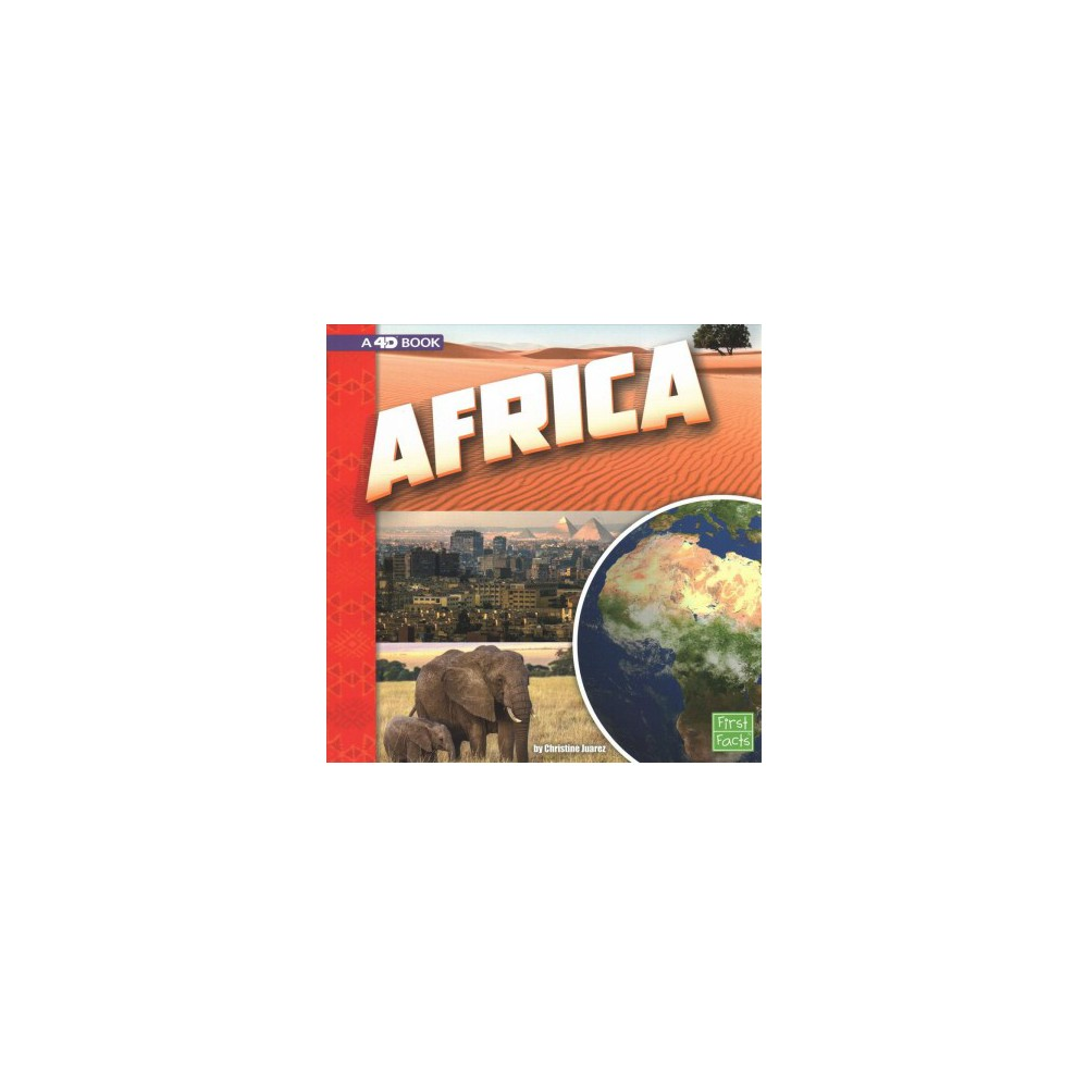 Africa : A 4D Book - (First Facts) by Christine Juarez (Paperback)