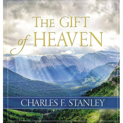The Gift of Heaven - by  Charles F Stanley (Hardcover) - image 1 of 1