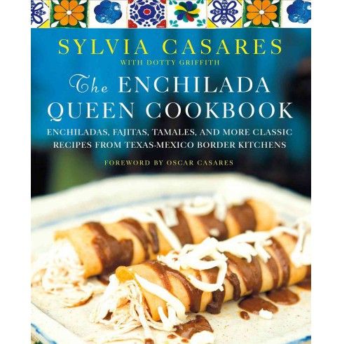 Enchilada Queen Cookbook (Hardcover) (Sylvia Casares) - image 1 of 1