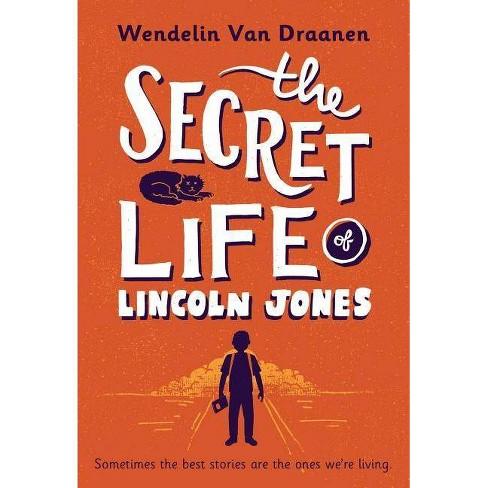 The Secret Life of Lincoln Jones - by  Wendelin Van Draanen (Paperback) - image 1 of 1