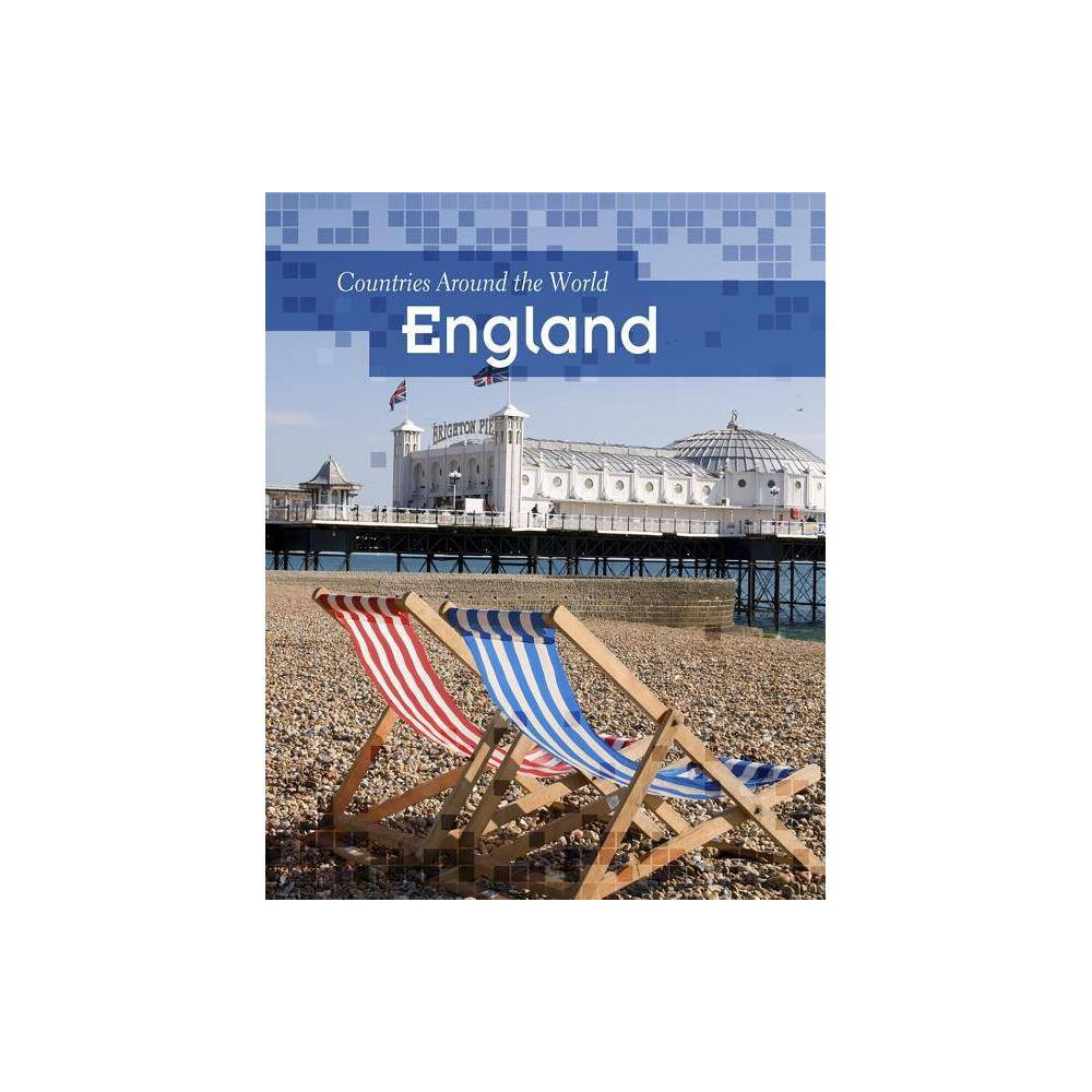 England - (Countries Around the World (Paperback)) by Claire Throp (Paperback)