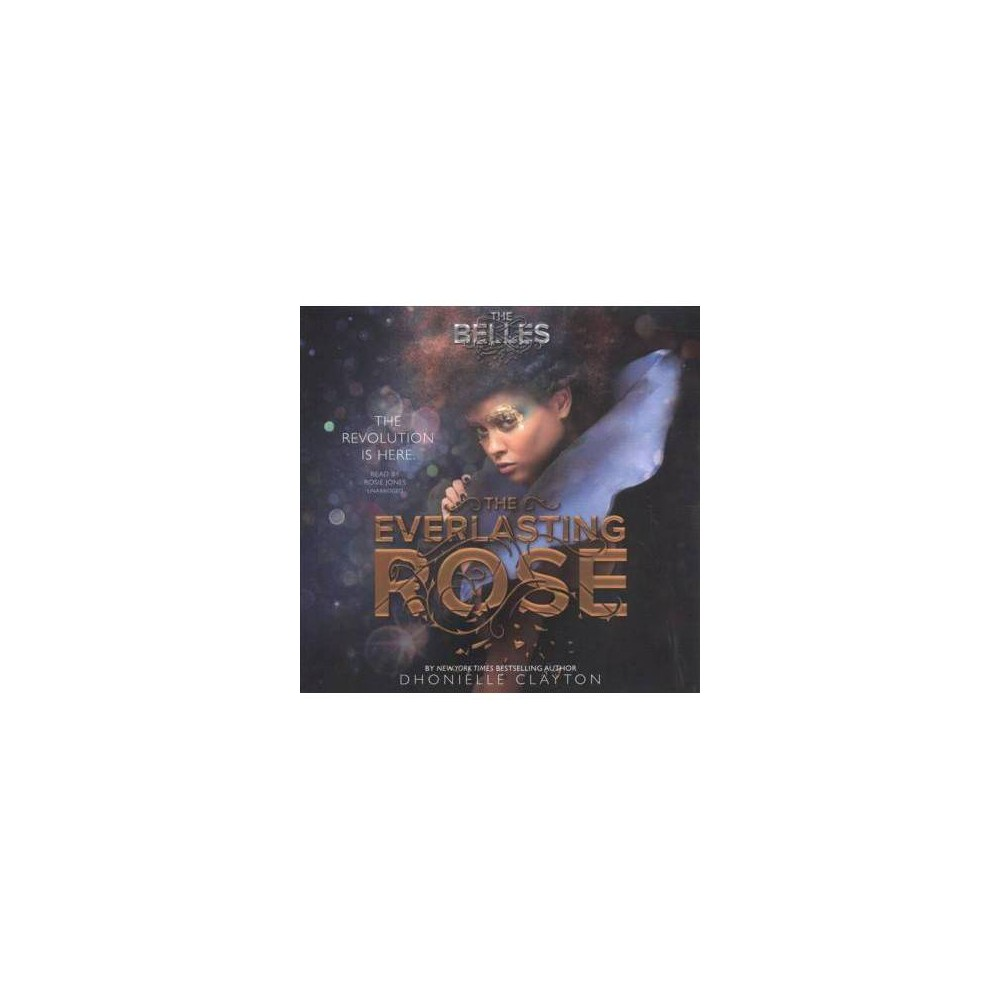 Everlasting Rose - Unabridged (The Belles) by Dhonielle Clayton (CD/Spoken Word)