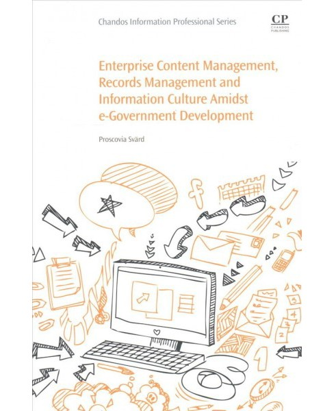 Enterprise Content Management, Records Management and Information Culture Amidst E-government - image 1 of 1