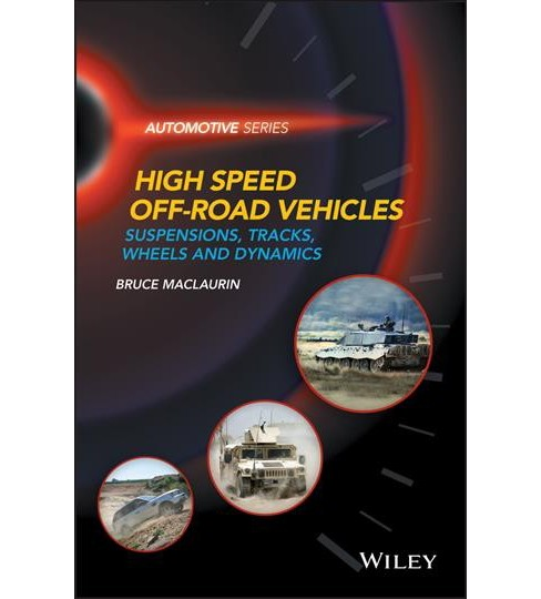 High Speed Off-road Vehicles : Suspensions, Tracks, Wheels and Dynamics - by Bruce Maclaurin (Hardcover) - image 1 of 1