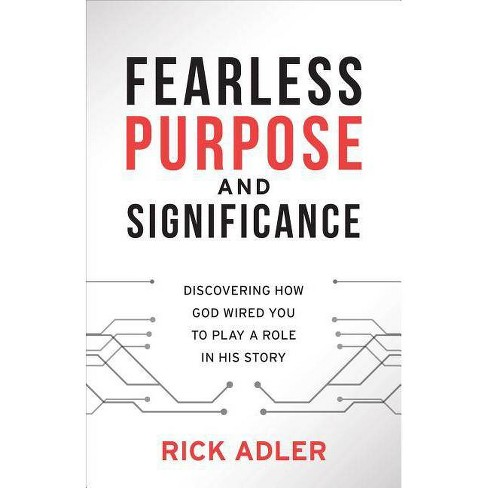 Fearless Purpose and Significance - by  Rick Adler (Paperback) - image 1 of 1
